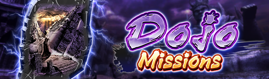 Clear Missions to get rewards! Dojo Missions now on!