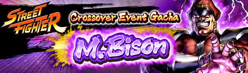 Crossover Fighter UR M. Bison's Conquest! Crossover Event Gacha: M. Bison underway!