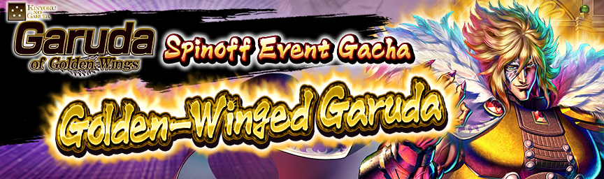 New Fighter UR Golden-Winged Garuda joins the battle! Spinoff Event Gacha: Golden-Winged Garuda!